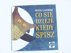 To zdecydowanie książka dla ciekawskich dzieci. Nie od dziś wiadomo, że najciekawsze rzeczy dzieją się kiedy śpimy. Tylko co tak na prawdę...