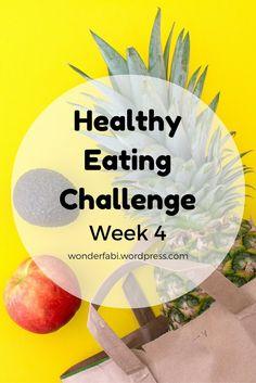 Simple and Effective Healthy Eating Challenge - Week 4   Wonder Fabi