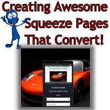 What Are, How to Make and Promote Awesome Squeeze Pages!