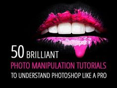 50 Brilliant Photo #Manipulation #Tutorials to Understand #Photoshop Like a Pro