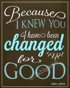"""Because I Knew You, I Have Been Changed FOR GOOD"" - INSTANT DOWNLOAD 8x10 / 16x20 ""WICKED"" Broadway Quote Brown Blue Home Office Decor Wall Art - the perfect going away, farewell, moving, friendship, coach, boss, supervisor, assistant, nanny, co-worker or teacher gift - for the desk or home! Check the shop for more sizes, variations, Wicked & friendship quotes!"