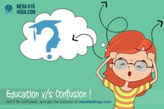 #Education v/s #Confusion