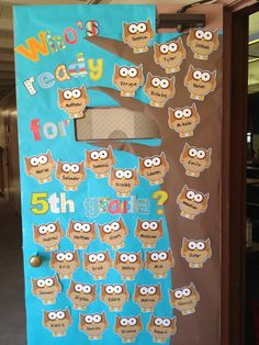 """Owl theme for classroom door: """"Who's ready for 5th grade?"""""""