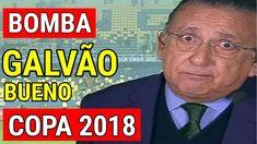 Galvão Bueno CAUSA na Copa 2018 e REVOLTA internautas