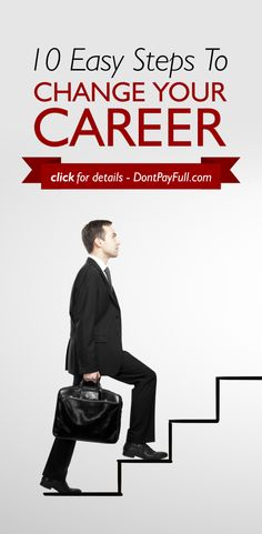 10 Easy Steps To Change Your Career - http://www.dontpayfull.com/blog/10-easy-steps-to-change-your-career