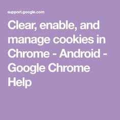 Clear, enable, and manage cookies in Chrome - Android Clear Browsing Data, Shadow King, Arts And Crafts Interiors, Web Address, Google Chrome, Chromebook, Enabling, Faith Quotes, Cool Websites