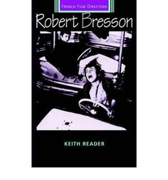 Robert Bresson by Keith Reader, available at Book Depository with free delivery worldwide. Robert Bresson, French Films, Film Director, Books, Movie Posters, Movies, Fictional Characters, Libros, Films