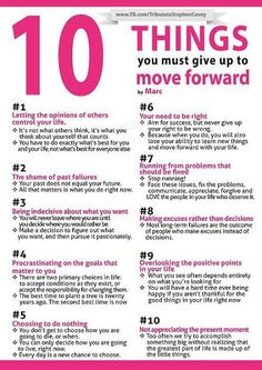 10 things to give up to move forward...........I Really need to read this every day and nite!!