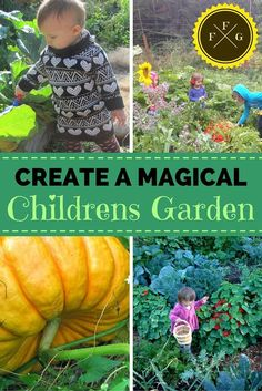 Great ideas and tips for creating a magical children's garden: