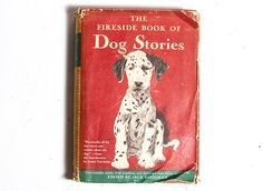 The Fireside Book of Dog Stories Vintage Dog Books Antique Books 1943