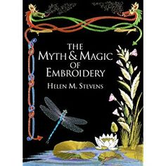 The Myth & Magic of Embroidery