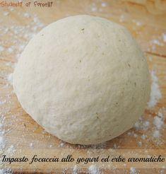 Impasto focaccia allo yogurt ed erbe aromatiche