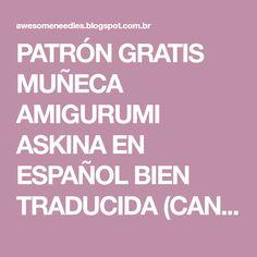PATRÓN GRATIS MUÑECA AMIGURUMI ASKINA EN ESPAÑOL BIEN TRADUCIDA (CANDY DOLL)