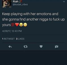 Don't mess with a girls emotions if she ain't done shit to yo dumbass😂💯👐 Bae Quotes, Real Talk Quotes, Tweet Quotes, Mood Quotes, Funny Quotes, Qoutes, Talking Quotes, Relatable Tweets, Twitter Quotes
