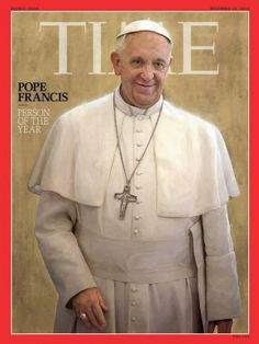 """""""TIME"""". Pope Francis. December 2013"""