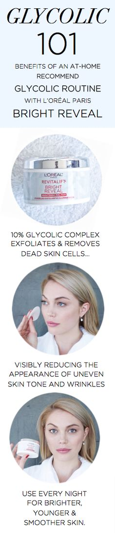 The benefits of using glycolic skincare products, like new L'Oreal Paris Bright Reveal Peel Pads. Brighten, exfoliate, and reveal younger-looking skin.