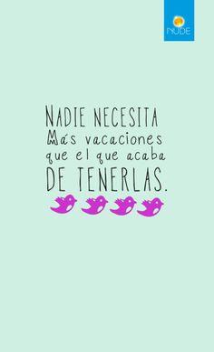 Vacaciones, que por desgracia se acaban..... Me Quotes, Funny Quotes, Live Love Life, Deep Words, More Than Words, Life Humor, Spanish Quotes, Haha, Lettering
