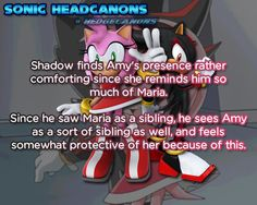 Shadow finds Amy's presence rather comforting since she reminds him so much of Maria. Since he saw Maria as a sibling, he sees Amy as a sort of sibling as well, and feels somewhat protective of her. Shadow The Hedgehog, Sonic The Hedgehog, Silver The Hedgehog, Shadow And Amy, Shadow Art, Sonic Underground, Rouge The Bat, Sonic Funny, Sonic Franchise