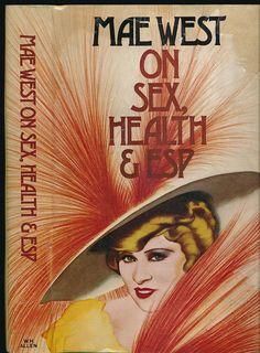 West, Mae. Mae West on Sex, Health, & ESP. 1975