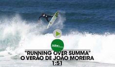Running Over Summa | O clip de Verão de João Moreira || 1:51