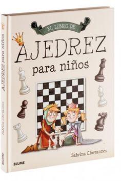 El Libro de ajedrez para niños / Sabrina Chevannes; ilustraciones Fran Brylewska. Blume, 2015