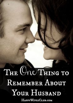 The One Thing to Remember About Your Husband - Click to Read!