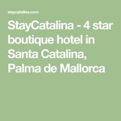StayCatalina - 4 star boutique hotel in Santa Catalina, Palma de Mallorca