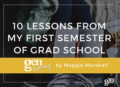 Grad school has been one of the most challenging times of my life so far. Here are 10 lessons I learned in my first semester.