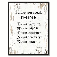 Before You Speak Think Quote Saying Canvas Print Picture Frame Home Decor Wall Art Gift Ideas Wisdom Quotes, True Quotes, Great Quotes, Quotes To Live By, Motivational Quotes, Inspirational Quotes, Unique Quotes, Fact Quotes, Deep Quotes