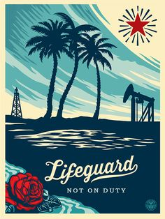Shepard Fairey Lifeguard Not on Duty Signed Print poster art obey. To purchase… Shepard Fairey Prints, Shepard Fairey Obey, Sign Printing, Screen Printing, Shepard Fairy, Nam June Paik, Obey Art, Art Du Monde, Image Deco