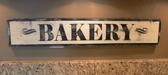 Bakery Sign, distres