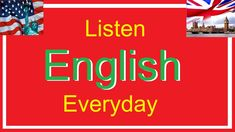 Listen English everyday to Improve English listening skills (Part 1)