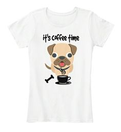 """Discover It's Coffee Pug Dog Time T-Shirt from Dog breed shirts, a custom product made just for you by Teespring. - """"it's coffee pug dog time"""". Mothers Day Saying, Mothers Day Shirts, Father's Day T Shirts, Shirts For Teens, Gym Shirts, Valentine Shirts, Ugly Holiday Sweater, Ugly Sweater, Christmas Shirts"""