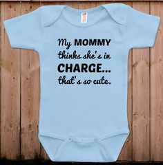 Funny baby clothes newborn baby clothes mommy thinks she's in charge gift for dad gift for mom baby gift idea baby bodysuit one piece romper by teesandmoretees on Etsy https://www.etsy.com/listing/184388823/funny-baby-clothes-newborn-baby-clothes