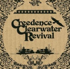 Creedence Clearwater Revival!