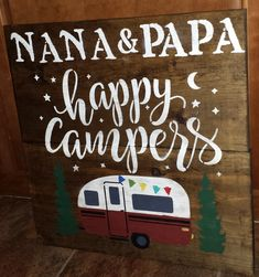 HAPPY CAMPERS/PERSONALIZED TRAILER SIGN/COTTAGE/CAMPING SIGN/OUTDOOR SIGN/COTTAGE NAME SIGN/CAMPING FAMILY NAME SIGN/CAMPING SIGNS THE SIGN LISTED HERE IS FOR AN OUTDOOR PERSONALIZED HAPPY CAMPERS NAME SIGN.PLEASE LEAVE THE NAME YOU WOULD LIKE ON YOUR SIGN IN THE MESSAGE SECTION WHEN PURCHASING. SIGN WILL BE SEALED WITH OUTDOOR SEALANT. IF YOU PREFER THE SIGN FOR INDOORS PLEASE LEAVE ME INSTRUCTIONS TO SEAL THE SIGN WITH AN INDOOR SEALANT.  ALL SIGNS...