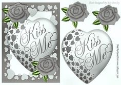 Kiss me heart  with silver roses on Craftsuprint - View Now!