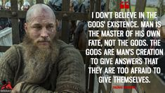 great wisedom shared by ragnar lothbrok!