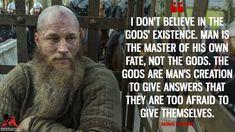 Ragnar Lothbrok played by Travis Fimmel in Vikings Ragnar Quotes, Ragnar Lothbrok Quotes, Ragnar Lothbrok Vikings, Lagertha, Tv Show Quotes, Movie Quotes, True Quotes, Wisdom Quotes, Quotes To Live By