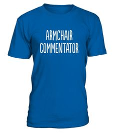 """# Armchair Commentator Fantasy Owner  T-Shirt .  Special Offer, not available in shops      Comes in a variety of styles and colours      Buy yours now before it is too late!      Secured payment via Visa / Mastercard / Amex / PayPal      How to place an order            Choose the model from the drop-down menu      Click on """"Buy it now""""      Choose the size and the quantity      Add your delivery address and bank details      And that's it!      Tags: This t-shirt is the perfect gift or…"""