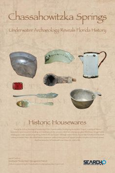 A variety of historic  housewares were recovered including; an enamelware pitcher, ceramics, aluminum camping cup, glass Whitehouse Vinegar bottle, smoking pipe, water spicket, ring setting, butter knife, and spoon. Although most of these objects date from the mid-twentieth century to modern times, the oldest historic houseware artifacts were pieces of Spanish Majolica.
