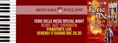 Ferie delle Messi speciale pianoforte dal vivo all'Hostaria Bistrot Baccano San Gimignano - Aperitivo o cena à la carte  https://www.facebook.com/events/100794703684856/