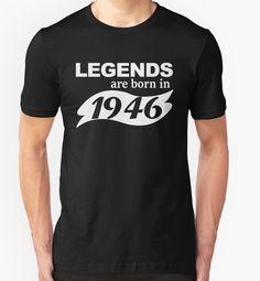 Legends Are Born In 1946 T-Shirt 70th Birthday Gift by poppyshirt