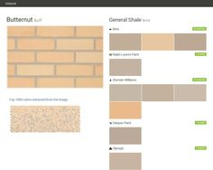 Butternut. Buff. Brick. General Shale. Behr. Ralph Lauren Paint. Sherwin Williams. Valspar Paint. Olympic.  Click the gray Visit button to see the matching paint names.