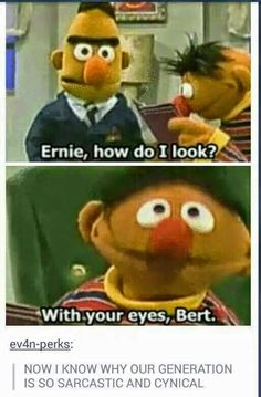 Whatever, Just Show Me the Way to Sesame Street