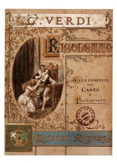 RIGOLETTO  Rigoletto is an opera in three acts by Giuseppe Verdi. The Italian libretto was written by Francesco Maria Piave based on the play Le roi s'amuse by Victor Hugo. It was first performed at La Fenice in Venice on 11 March 1851