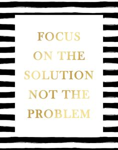 """Focus on the Solution Not the Problem"" Inspirational Motivational Word Art Black with Gold"
