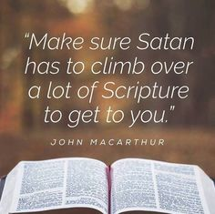 Spiritual Christian Quote - make sure Satan has to climb over a lot of scripture to get to you Lds Quotes, Religious Quotes, Quotable Quotes, Biblical Quotes, Church Quotes, Prayer Scriptures, Scripture Study, Inspirational Thoughts, Trust God