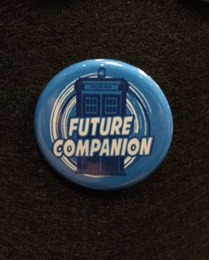 Future Companion Doctor Who Pin/Pinback by GeektasticCreations