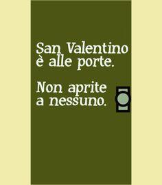 Immagini per chi non ama San Valentino: San Valentino è alle porte. Non aprite a nessuno.
